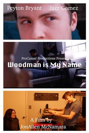 Woodman is My Name