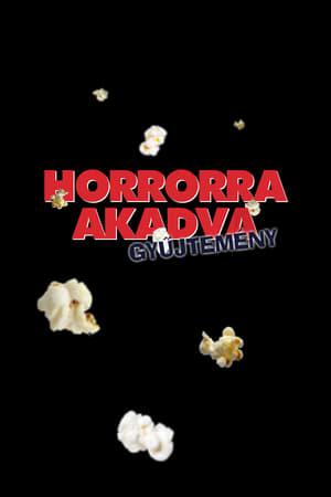 Horrorra akadva filmek