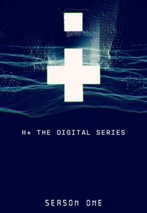 H+: The Digital Series