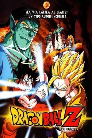 Dragon Ball Z Mozifilm 9 - A Galaxis a pusztulás szelén!! A hihetetlen fickó