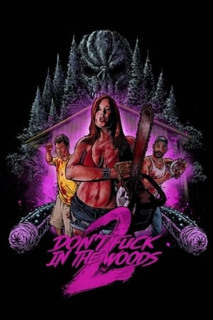 Don't Fuck In The Woods 2