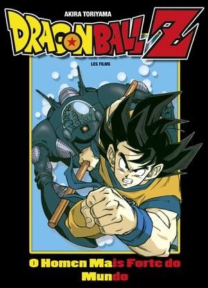 Dragon Ball Z Mozifilm 2 - A világ legerősebb fickója poszter