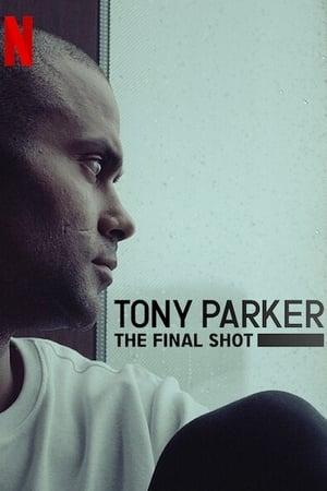 Tony Parker - Az utolsó dobás