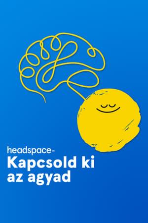 Headspace – Kapcsold ki az agyad