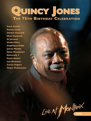 Quincy Jones : 75th Birthday Celebration Live at Montreux
