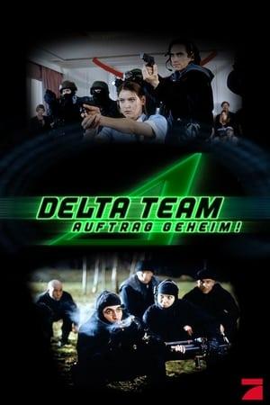 Delta Team - Auftrag geheim!