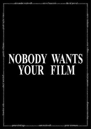 Nobody Wants Your Film