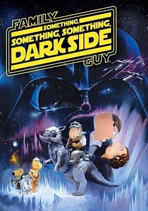 Family Guy Presents: Something, Something, Something, Dark Side poszter