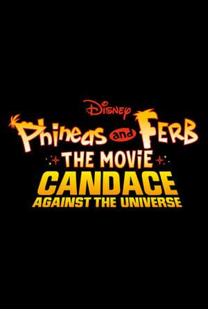 Phineas és Ferb a film: Candace az univerzum ellen poszter