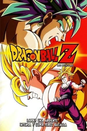 Dragon Ball Z Mozifilm 8 - Pusztítás!! Egy szoros – intenzív – Szuper-vad csata poszter