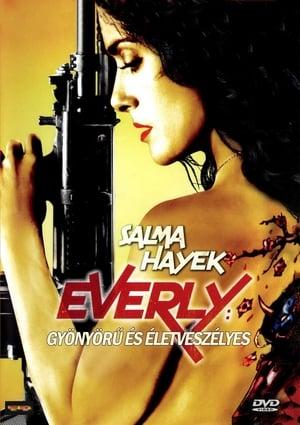 Everly: Gyönyörű és életveszélyes