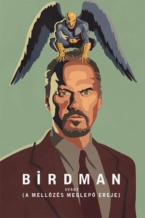Birdman avagy (A mellőzés meglepő ereje)