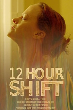 12 Hour Shift poszter