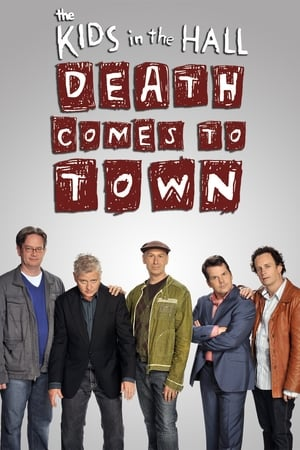 The Kids in the Hall: Death Comes to Town