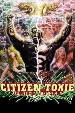 A Toxikus Bosszúálló 4 - Toxikus állampolgár poszter